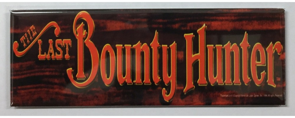 Last Bounty Hunter - Marquee - Magnet - American Laser Games